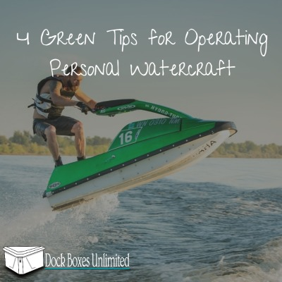 4 Green Tips for Operating Personal Watercraft: PWC Environmental Safety and Awareness