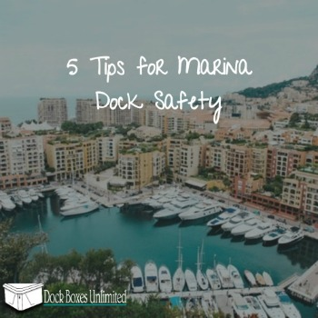 Marina Safety: 5 Tips for Marina Dock Safety